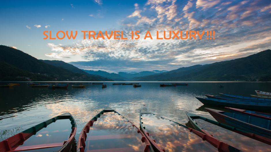 Slow Travel is a Luxury